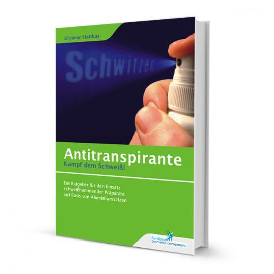 Buch Antitranspirante - Kampf dem Schweiß befasst sich mit dem Einsatz schweißhemmender Präparate auf Basis von Aluminiumsalzen